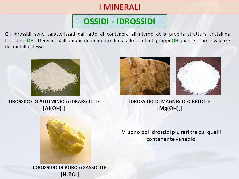 I MINERALI OSSIDI - IDROSSIDI [Al(OH)3] [Mg(OH)2]